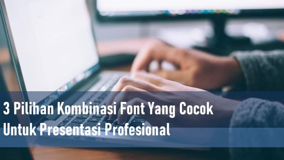 3 Pilihan Kombinasi Font Yang Cocok Untuk Presentasi Profesional Soralearning
